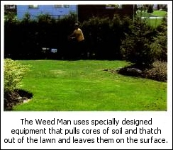 Specialized aeration tools used by Weedman